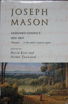 Image for Joseph Mason : assigned convict, 1831-1837.
