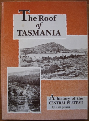 Image for The Roof of Tasmania : a history of the Central Plateau.