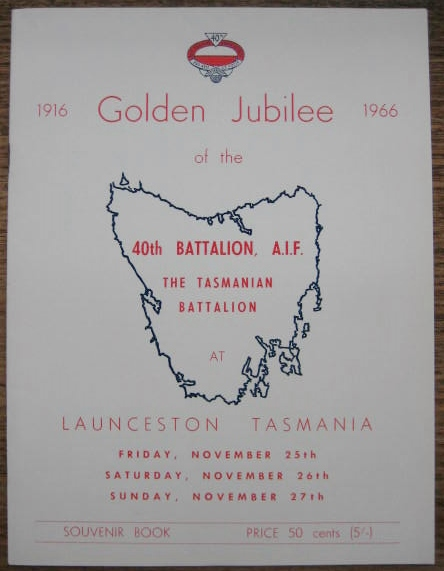 Image for Golden Jubilee of the 40th Battalion, A.I.F. 1916-1966. The Tasmanian Battalion. At Launceston, Tasmania:  Friday, November 25th;  Saturday, November 26th;  Sunday, November 27th.   Souvenir Book.  [and Golden Jubilee Song Book - see description below]