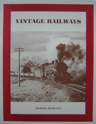 Image for Vintage Railways : some nostalgic Australian trains and steam locomotives.