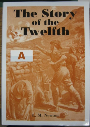 Image for The Story of the Twelfth : a record of the 12th Battalion A.I.F. during the Great War of 1914-1918.