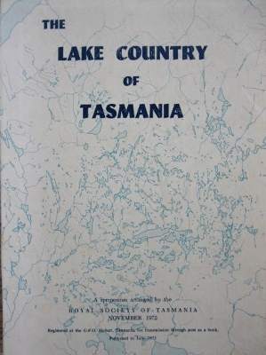 Image for The Lake Country of Tasmania : a symposium conducted by the Royal Society of Tasmania at Poatina, Tasmania, November 11-12, 1972.