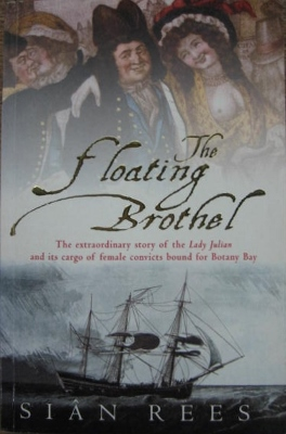 Image for The Floating Brothel : the extraordinary story of the Lady Julian and its cargo of female convicts bound for Botany Bay.