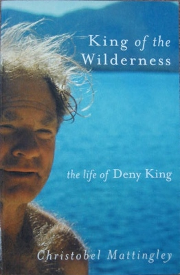 Image for King of the Wilderness : the life of Deny King.