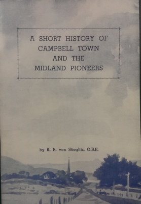 Image for A Short History of Campbell Town and the Midland pioneers.