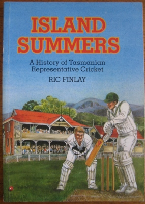 Image for Island Summers : a history of Tasmanian representative cricket.