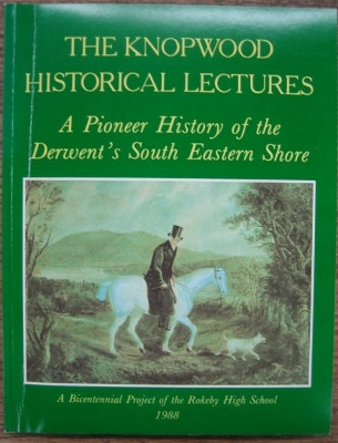 Image for The Knopwood Historical Lectures: a pioneer history of Derwent's south-east shore.  A Bicentenary project.