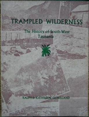 Image for Trampled Wilderness : the history of South-West Tasmania.