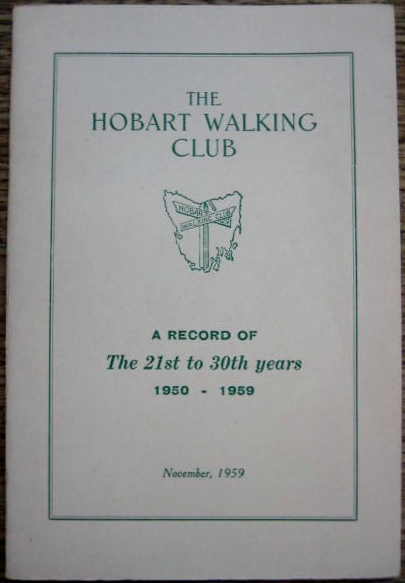 Image for The Hobart Walking Club : a record of the 21st to 30th years, 1950-1959.