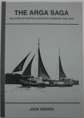 Image for The Arga Saga : the story of Australian Water Transport Ship AK96.