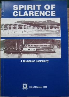 Image for Spirit of Clarence : a Tasmanian community.