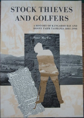 Image for Stock Thieves and Golfers : a history of Kangaroo Bay and Rosny Farm, Tasmania 1803-1998.
