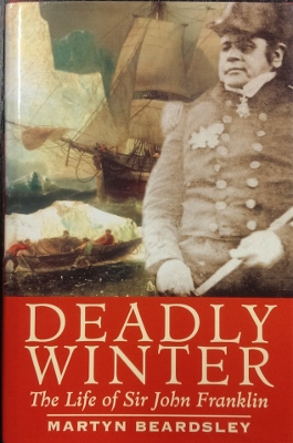 Image for Deadly Winter : the life of Sir John Franklin.