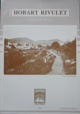 Image for The Hobart Rivulet : an historical study of the Hobart Rivulet prepared for the Planning and Development Department of the Hobart City Council.