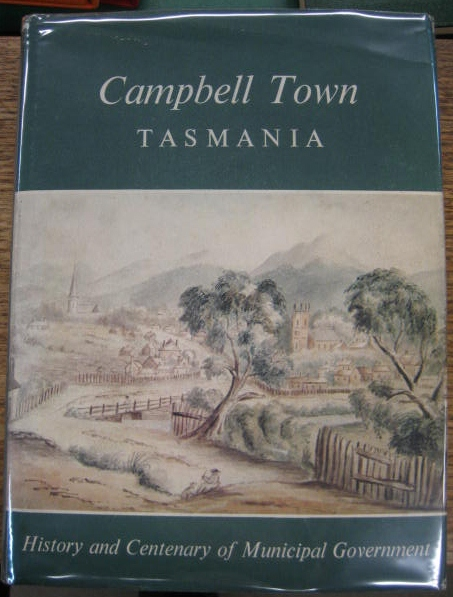 Image for Campbell Town, Tasmania : history and centenary of municipal government.