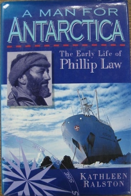 Image for A Man for Antarctica : the early life of Phillip Law.