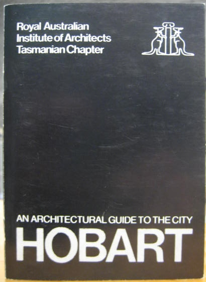 Image for Hobart : an architectural guide to the city.