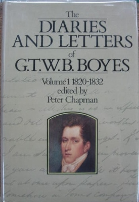 Image for The Diaries and Letters of G.T.W.B. Boyes : Volume I, 1820-1832.