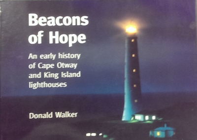 Image for Beacons of Hope: an early history of Cape Otway and King Island lighthouses.
