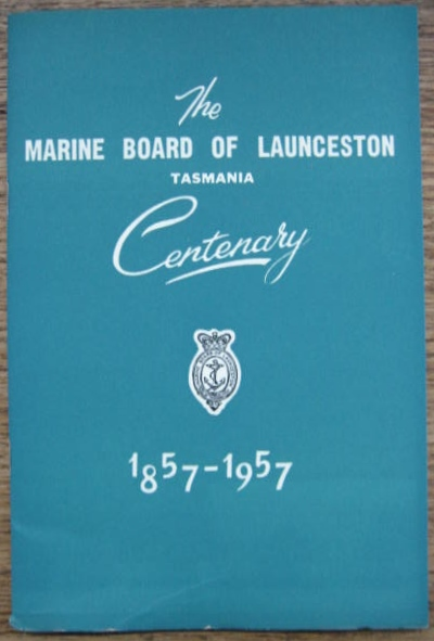 Image for The Marine Board of Launceston, Tasmania : Centenary 1857-1957.