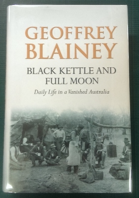Image for Black Kettle and Full Moon : daily life in a vanished Australia.