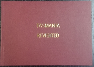 Image for Tasmania Revisited : retracing the photographic journeys of H.J. King.