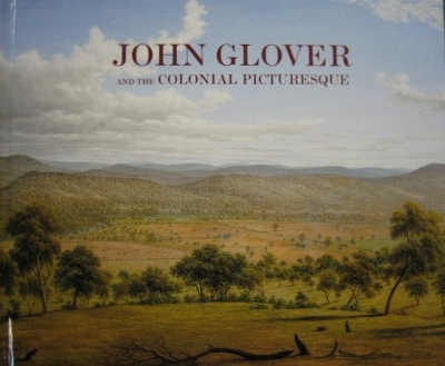 Image for John Glover and the Colonial Picturesque.