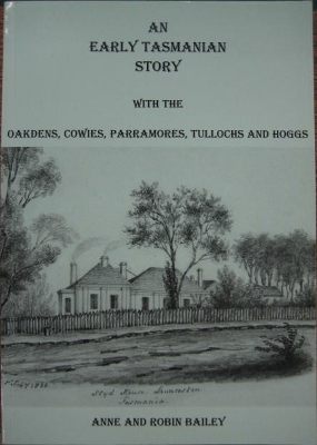 Image for An Early Tasmanian Story : with the Oakdens, Cowies, Parramores, Tullochs and Hoggs.