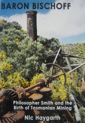 Image for Baron Bischoff : Philosopher Smith and the birth of Tasmanian mining.