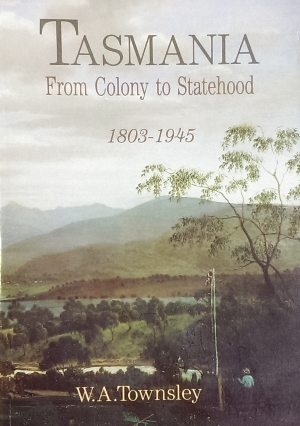 Image for Tasmania from colony to statehood, 1803-1945.