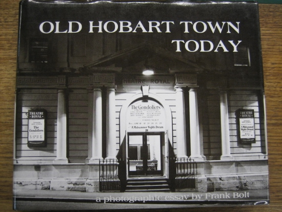 Image for Old Hobart Town Today : a photographic essay.