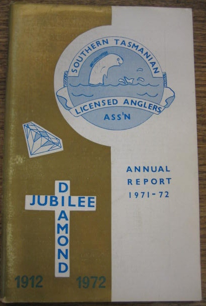 Image for Southern Tasmanian Licensed Anglers Association. Annual Report 1971-72. Diamond Jubilee 1912-1972.