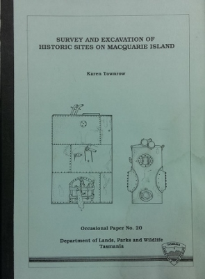 Image for Survey and Excavation of Historic Sites on Macquarie Island. A report to the Department of Lands, Parks and Wildlife.