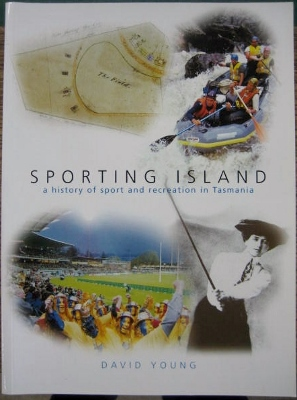 Image for Sporting Island: a history of sport and recreation in Tasmania.