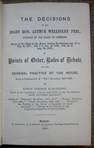 Image for The Decisions of the Right Hon. Arthur Wellesley Peel, Speaker of the House of Commons. (Given in the Chair of the House during the Sessions Jan 27 to Sep 16, 1887; Feb 9 to Dec 24 1888; Feb 21 to Aug 30, 1889), on Points of Order, Rules of Debate...