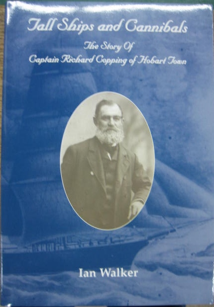 Image for Tall Ships and Cannibals : the story of Captain Richard Copping of Hobart Town.