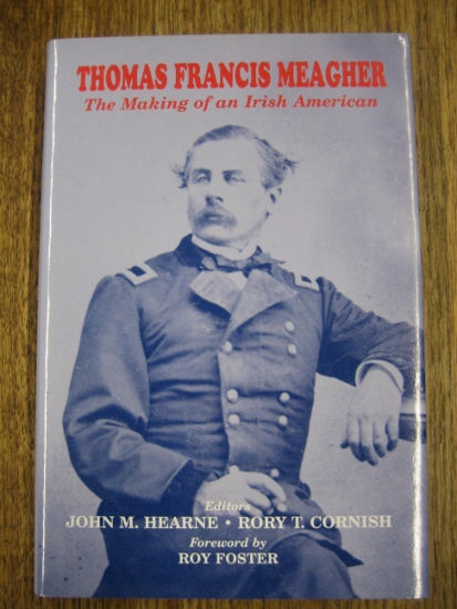 Image for Thomas Francis Meagher : the making of an Irish American.