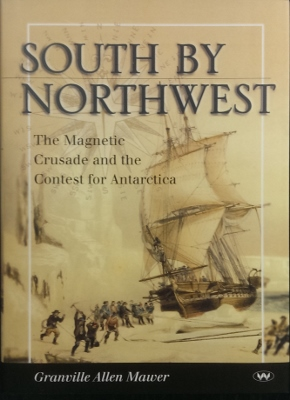 Image for South by Northwest : the magnetic crusade and the contest for Antarctica.