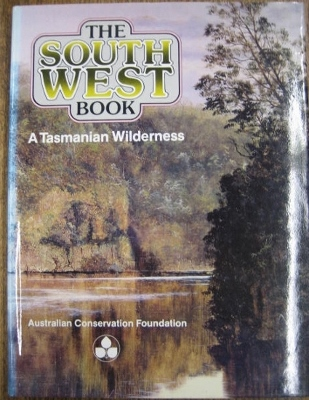 Image for The South West Book: a Tasmanian wilderness.
