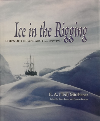 Image for Ice in the Rigging : ships of the Antarctic 1699-1937.