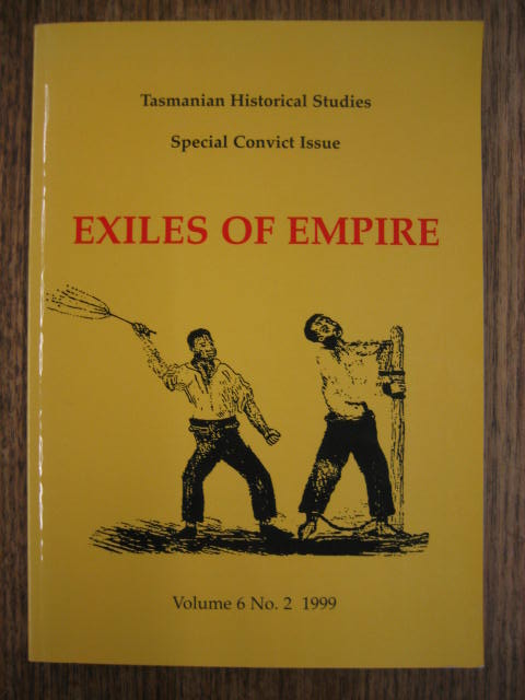 Image for Tasmanian Historical Studies : Volume 6, no 2.  Exiles of Empire: convict experience and penal policy 1788-1852.