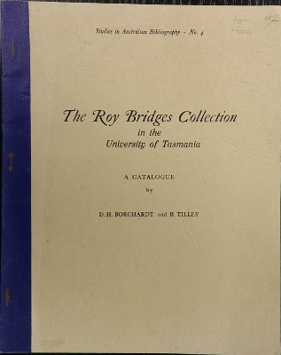 Image for The Roy Bridges Collection in the University of Tasmania : a catalogue. (Studies in Australian Bibliography, Number 4.)