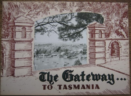 Image for The Gateway to Tasmania : a survey of the past achievements and the future prospects of Launceston and Northern Tasmania.