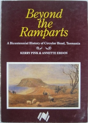 Image for Beyond the Ramparts : a bicentennial history of Circular Head, Tasmania.
