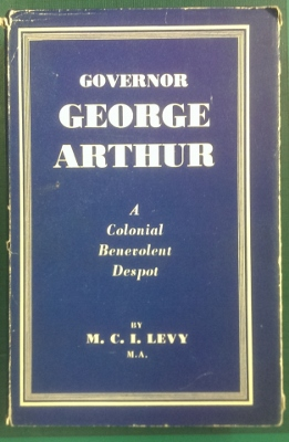 Image for Governor George Arthur: a colonial benevolent despot.