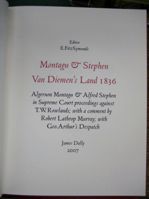 Image for Montagu & Stephen, Van Diemen's Land 1836.  Algernon Montagu & Alfred Stephen in Supreme Court proceedings against T.W. Rowlands; with a comment by Robert Lathrop Murray; with Geo. Arthur's despatch.