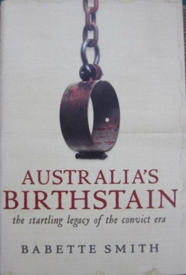 Image for Australia's Birthstain : the startling legacy of the convict era.