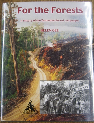 Image for For the Forests : a history of the Tasmanian forest campaigns.
