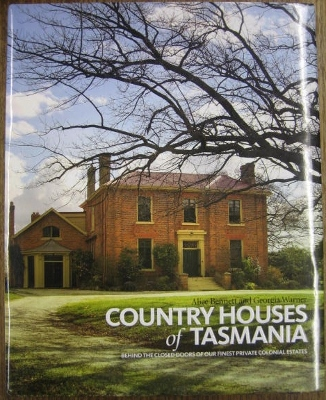 Image for Country Houses of Tasmania : behind the closed doors of our finest private colonial estates.