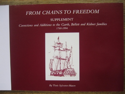 Image for From Chains to Freedom. Supplement: corrections and additions to the Garth, Bellett and Kidner families, 1788-1994.